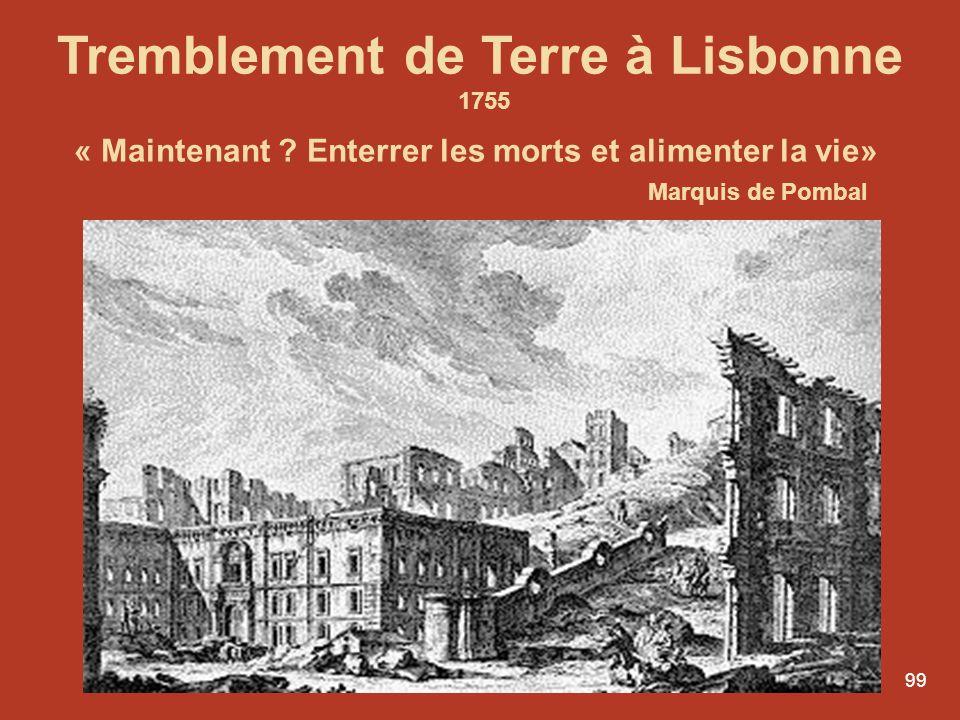 98 Marquis de Pombal 1699- 1782 Premier ministre du Roi Joseph I Expulsion des jésuites (1759), Reconstruction de Lisbonne 1755 Protection de la langu