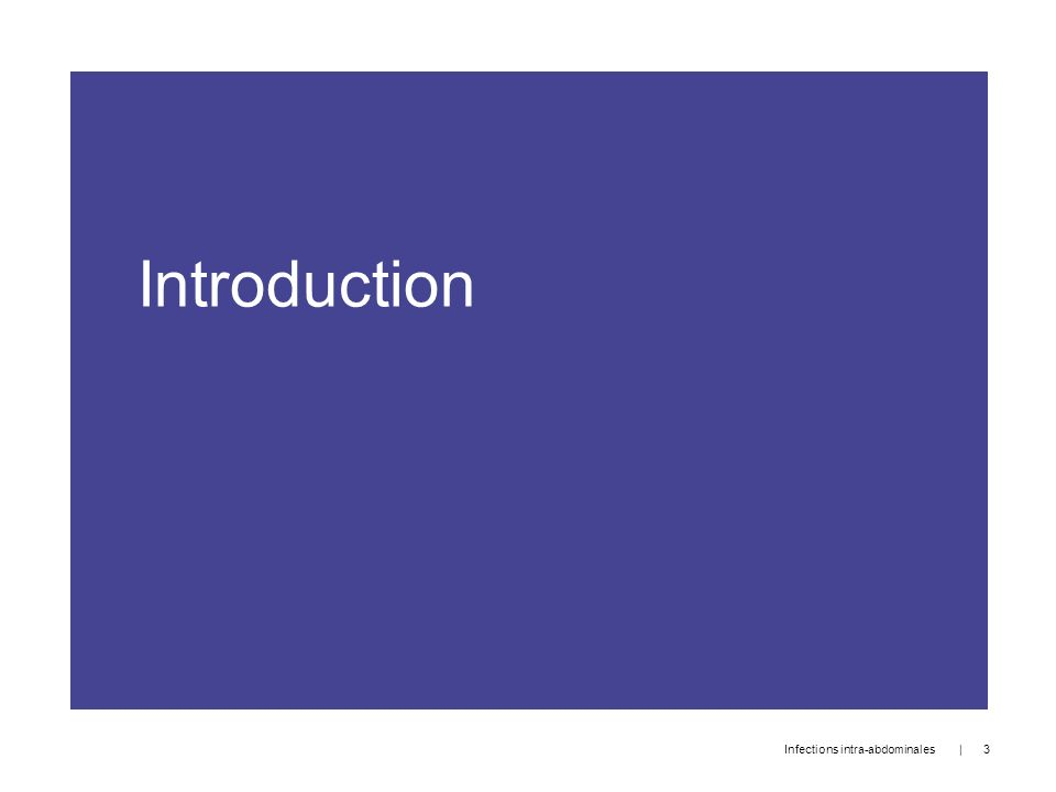 Introduction   3 Infections intra-abdominales