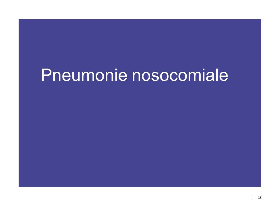 Pneumonie nosocomiale   36