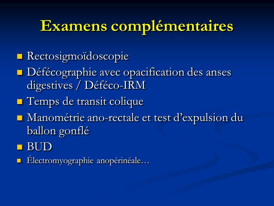 Examens complémentaires Rectosigmoïdoscopie Rectosigmoïdoscopie Défécographie avec opacification des anses digestives / Déféco-IRM Défécographie avec