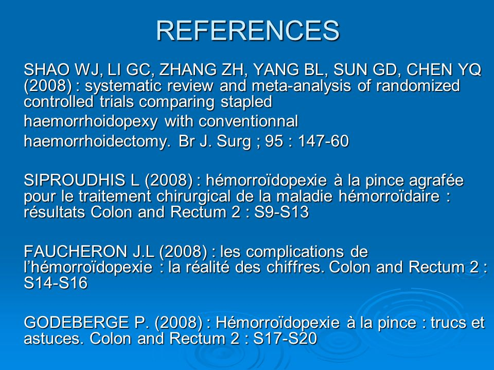 REFERENCES SHAO WJ, LI GC, ZHANG ZH, YANG BL, SUN GD, CHEN YQ (2008) : systematic review and meta-analysis of randomized controlled trials comparing s
