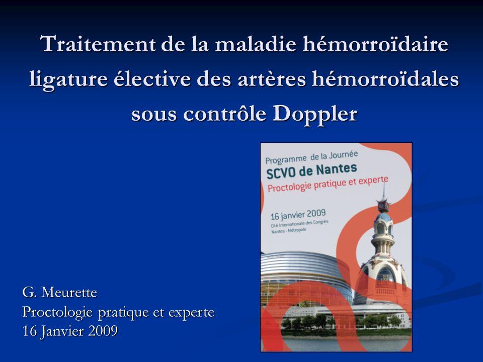 Traitement de la maladie hémorroïdaire ligature élective des artères hémorroïdales sous contrôle Doppler G. Meurette Proctologie pratique et experte 1