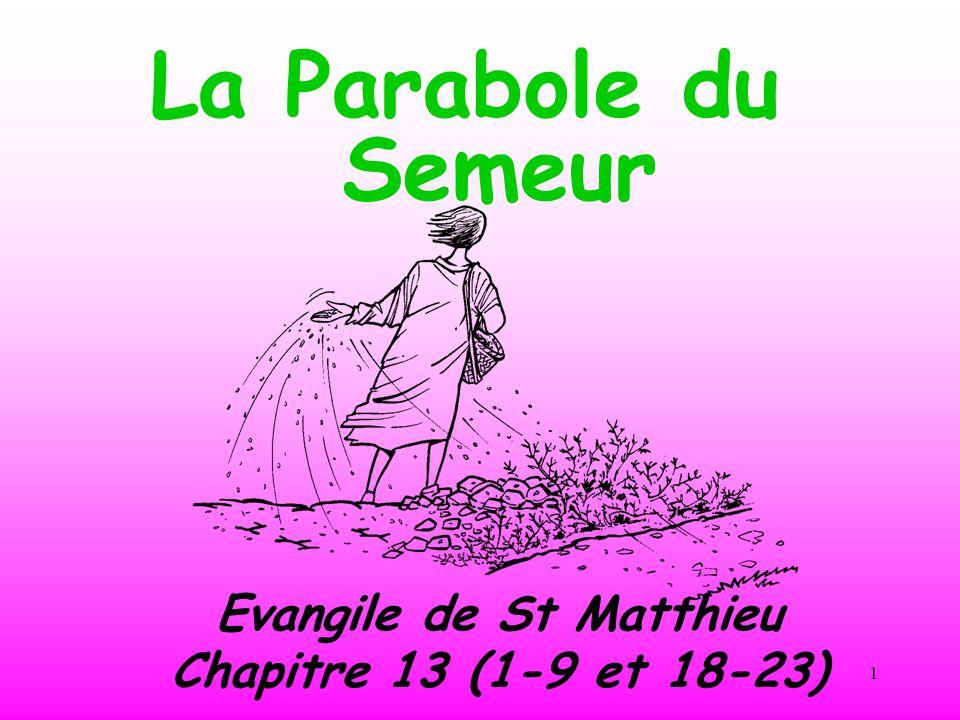 1 La Parabole du Semeur Evangile de St Matthieu Chapitre 13 (1-9 et 18-23)