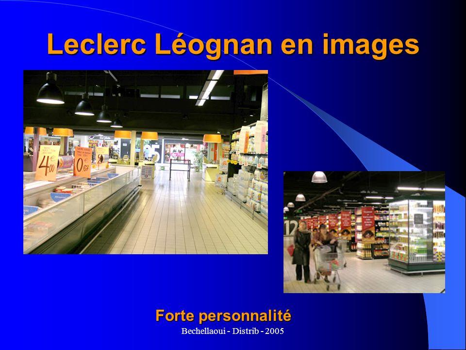 Bechellaoui - Distrib - 2005 Leclerc Léognan en images Forte personnalité
