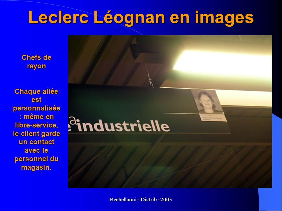 Bechellaoui - Distrib - 2005 Leclerc Léognan en images Chefs de rayon Chaque allée est personnalisée : même en libre-service, le client garde un conta