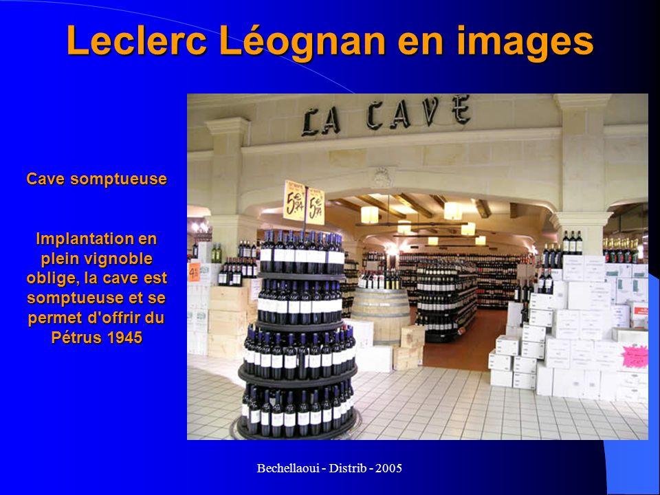 Bechellaoui - Distrib - 2005 Leclerc Léognan en images Cave somptueuse Implantation en plein vignoble oblige, la cave est somptueuse et se permet d'of