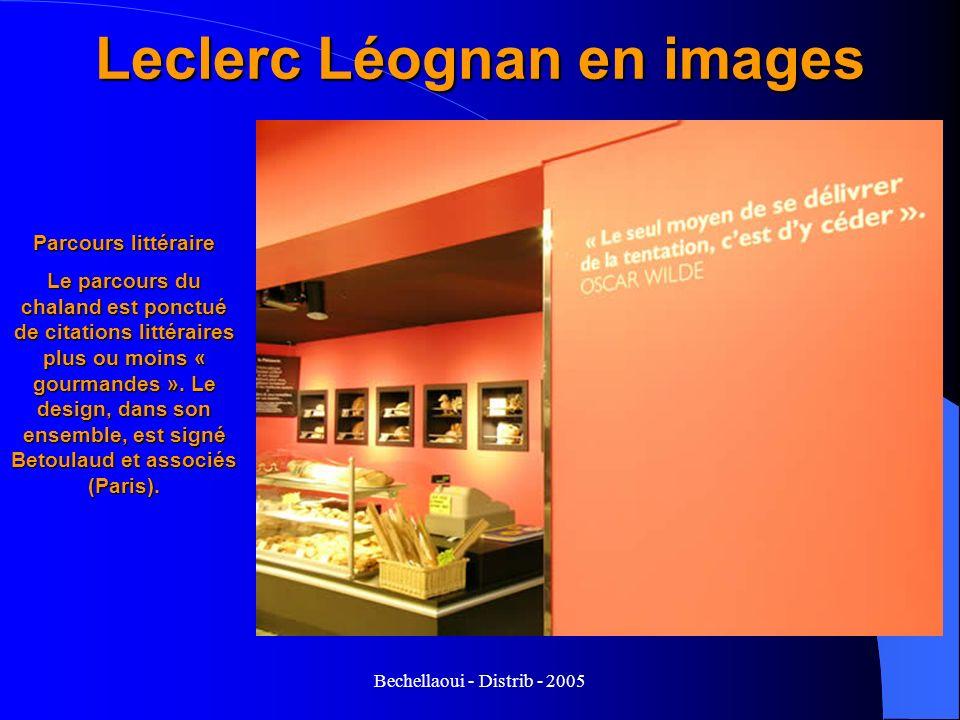Bechellaoui - Distrib - 2005 Leclerc Léognan en images Parcours littéraire Le parcours du chaland est ponctué de citations littéraires plus ou moins «