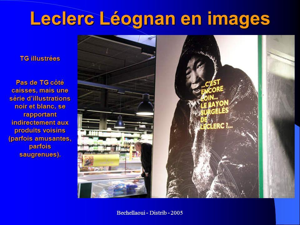 Bechellaoui - Distrib - 2005 Leclerc Léognan en images TG illustrées Pas de TG côté caisses, mais une série dillustrations noir et blanc, se rapportan