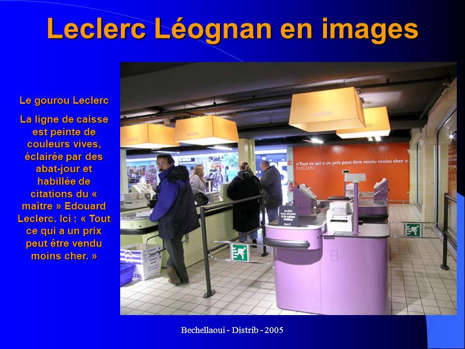 Bechellaoui - Distrib - 2005 Leclerc Léognan en images Le gourou Leclerc La ligne de caisse est peinte de couleurs vives, éclairée par des abat-jour e