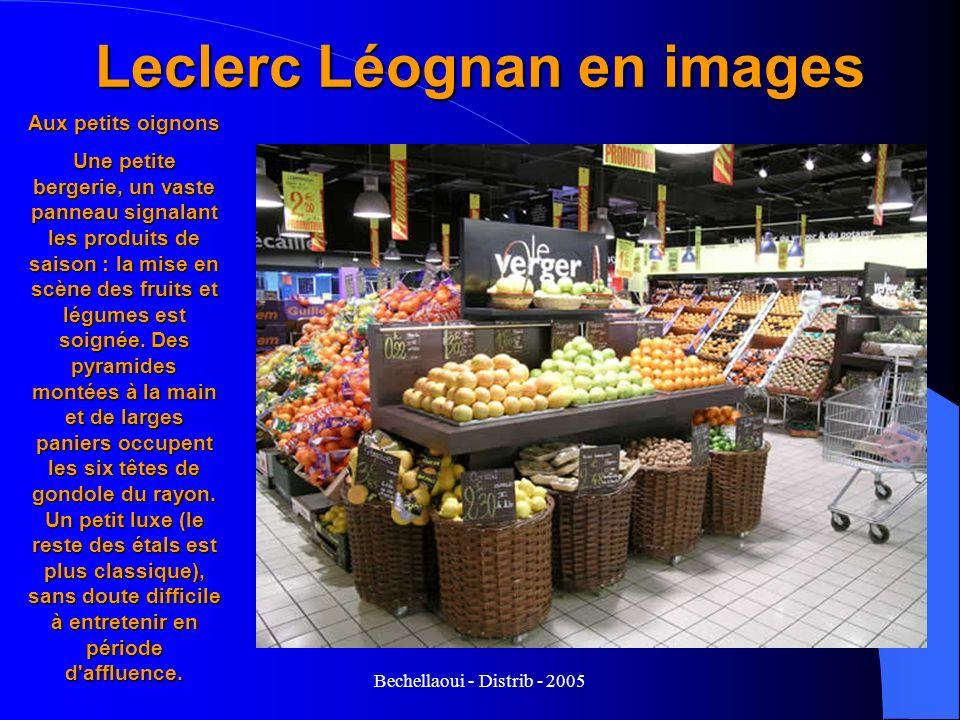 Bechellaoui - Distrib - 2005 Leclerc Léognan en images Aux petits oignons Une petite bergerie, un vaste panneau signalant les produits de saison : la