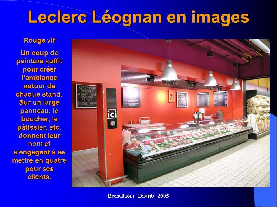 Bechellaoui - Distrib - 2005 Leclerc Léognan en images Rouge vif Un coup de peinture suffit pour créer l'ambiance autour de chaque stand. Sur un large