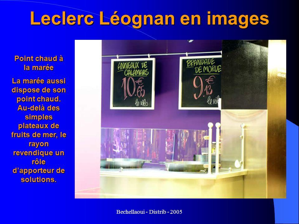 Bechellaoui - Distrib - 2005 Leclerc Léognan en images Point chaud à la marée La marée aussi dispose de son point chaud. Au-delà des simples plateaux