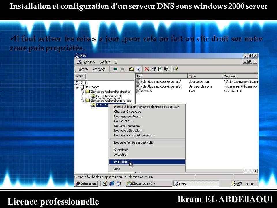 Ikram EL ABDEllAOUI Licence professionnelle Installation et configuration dun serveur DNS sous windows 2000 server Il faut activer les mises a jour,po