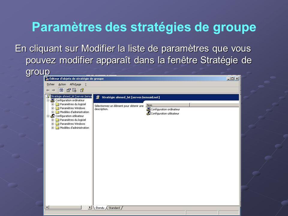 Paramètres des stratégies de groupe En cliquant sur Modifier la liste de paramètres que vous pouvez modifier apparaît dans la fenêtre Stratégie de gro