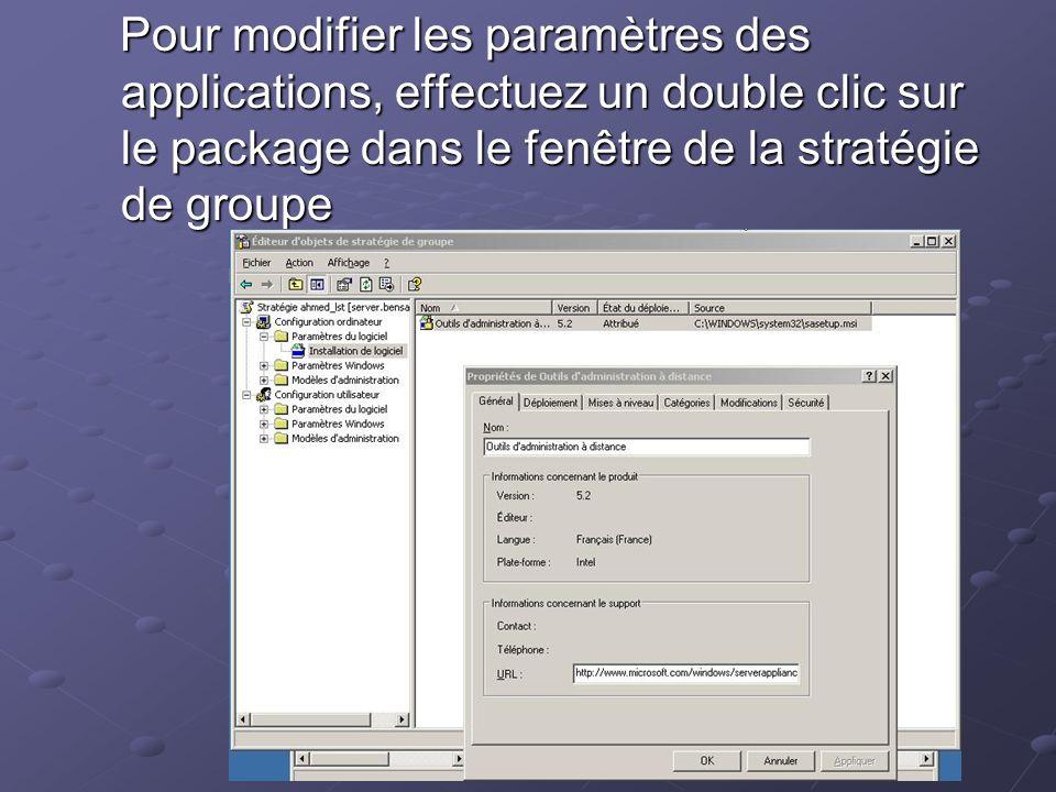 Pour modifier les paramètres des applications, effectuez un double clic sur le package dans le fenêtre de la stratégie de groupe Pour modifier les par