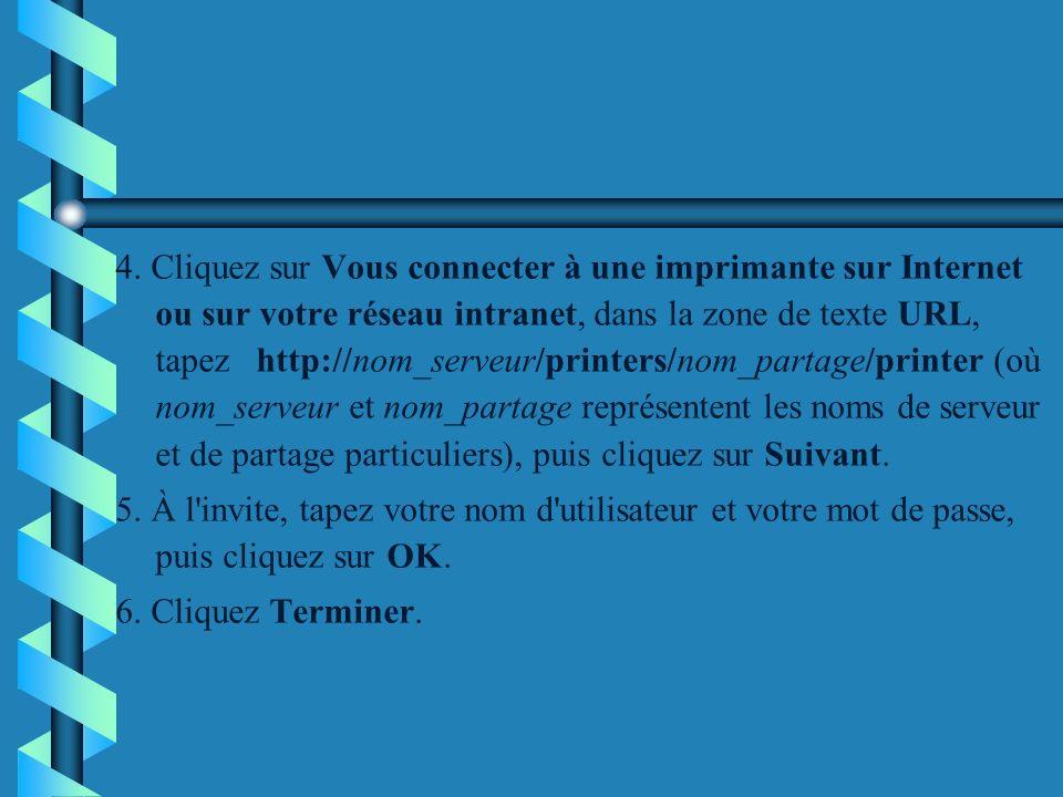 4. Cliquez sur Vous connecter à une imprimante sur Internet ou sur votre réseau intranet, dans la zone de texte URL, tapez http://nom_serveur/printers