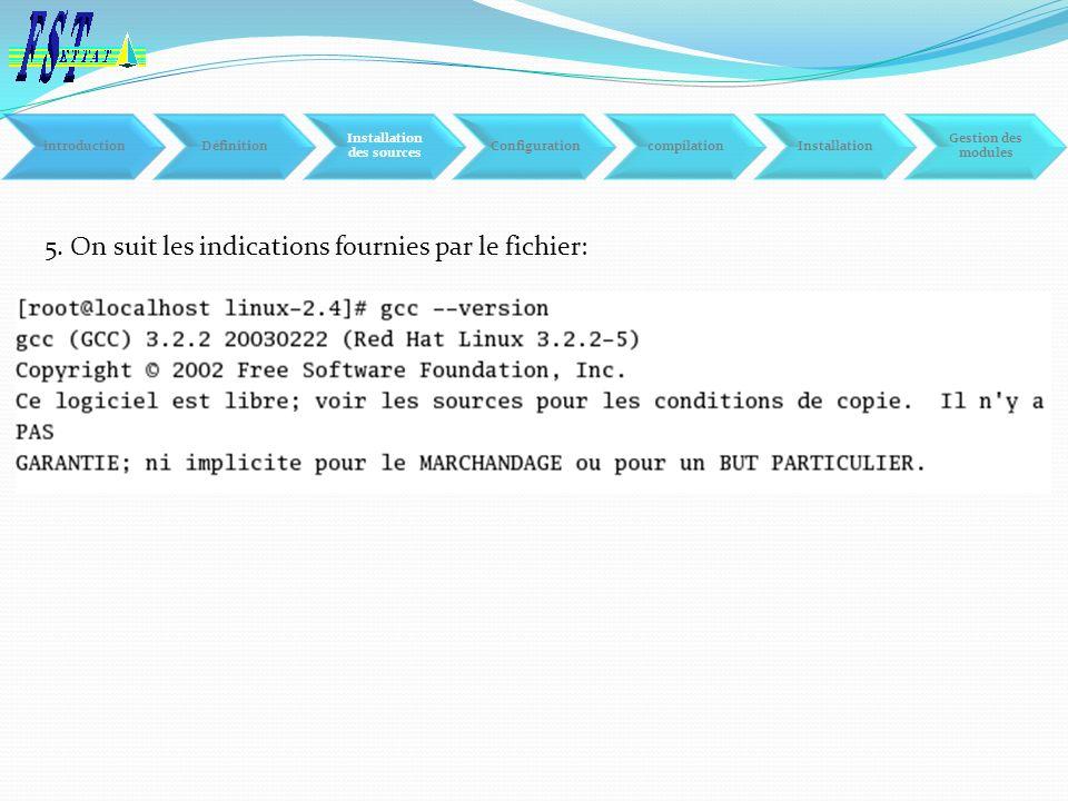 5. On suit les indications fournies par le fichier: introductionDéfinition Installation des sources ConfigurationcompilationInstallation Gestion des m