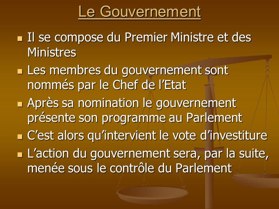 Le Gouvernement Il se compose du Premier Ministre et des Ministres Il se compose du Premier Ministre et des Ministres Les membres du gouvernement sont