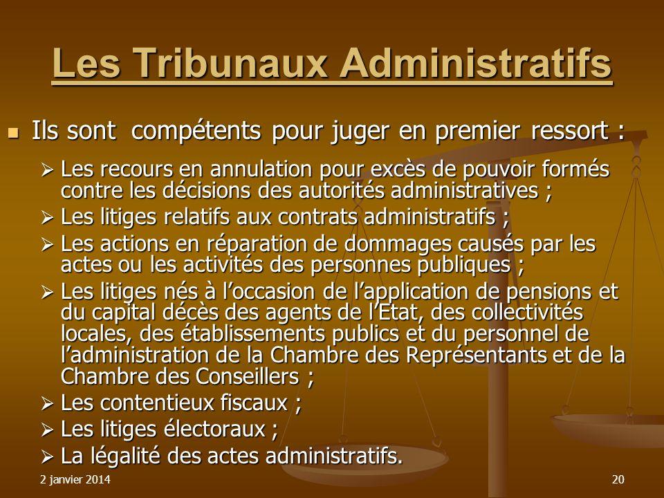 2 janvier 201420 Les Tribunaux Administratifs Ils sont compétents pour juger en premier ressort : Ils sont compétents pour juger en premier ressort :