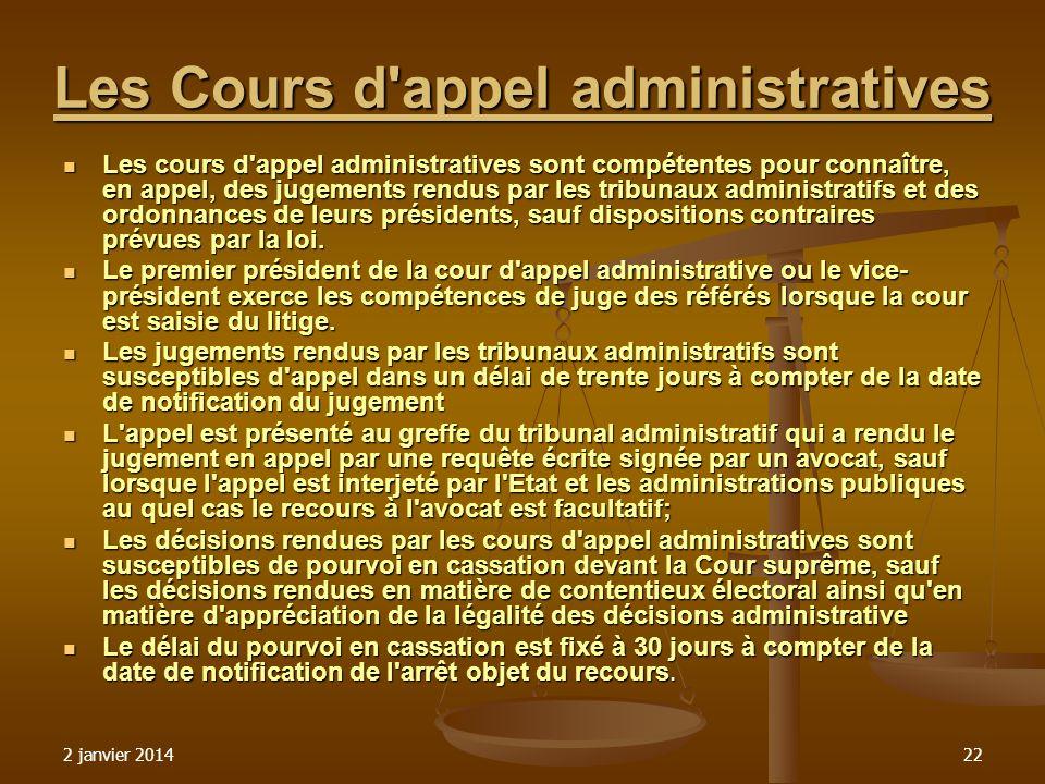 2 janvier 201422 Les Cours d'appel administratives Les cours d'appel administratives sont compétentes pour connaître, en appel, des jugements rendus p