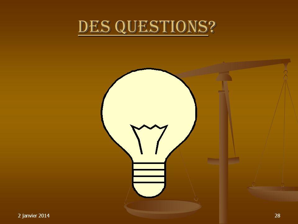 2 janvier 201428 Des Questions?