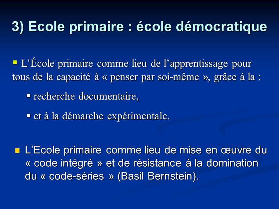 3) Ecole primaire : école démocratique LEcole primaire comme lieu de mise en œuvre du « code intégré » et de résistance à la domination du « code-séri