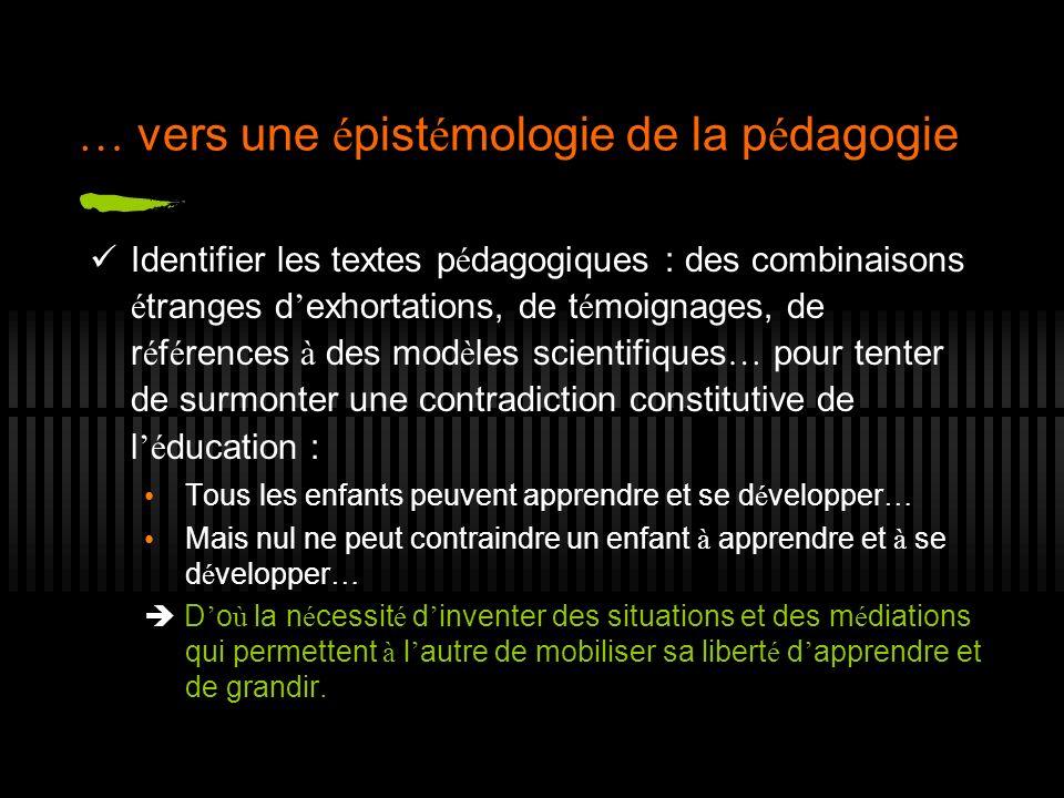 … vers une é pist é mologie de la p é dagogie … qui s efforce de comprendre comment les p é dagogues ont invent é des moyens pour surmonter la contradiction é ducative.