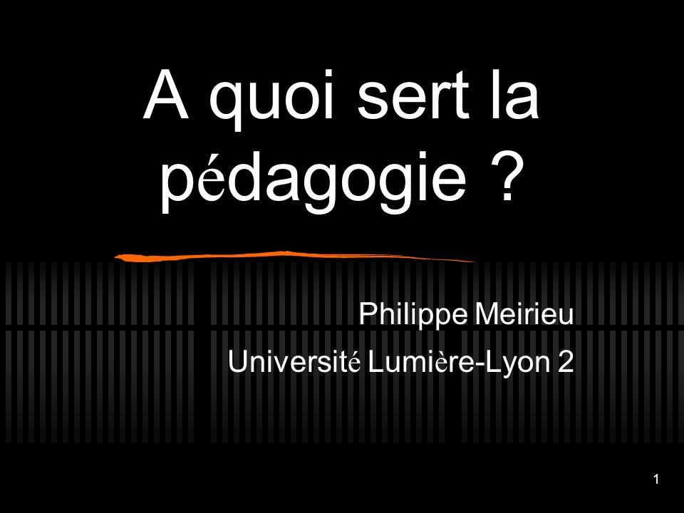 2 Sommaire … I - Qu est-ce que la p é dagogie .