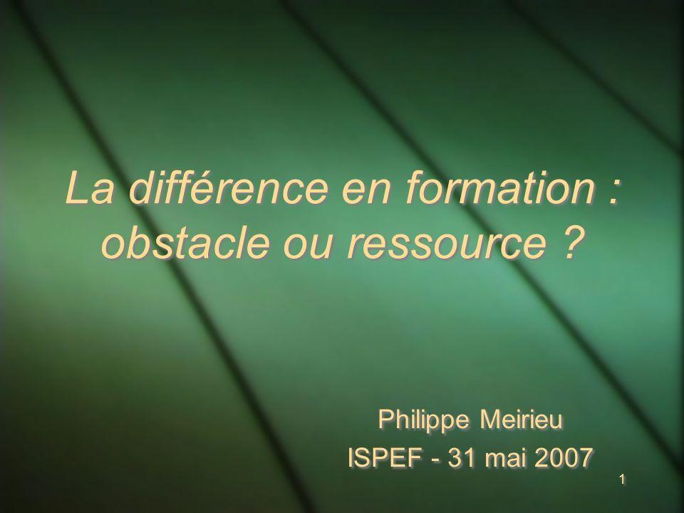 1 1 La différence en formation : obstacle ou ressource .