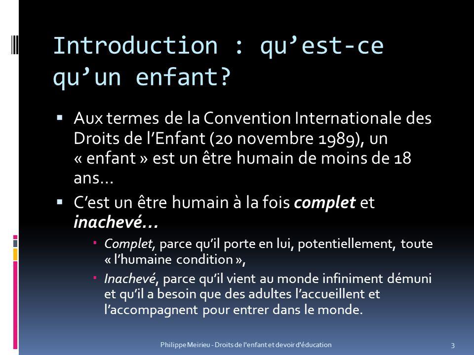 Introduction : quest-ce quun enfant? Aux termes de la Convention Internationale des Droits de lEnfant (20 novembre 1989), un « enfant » est un être hu