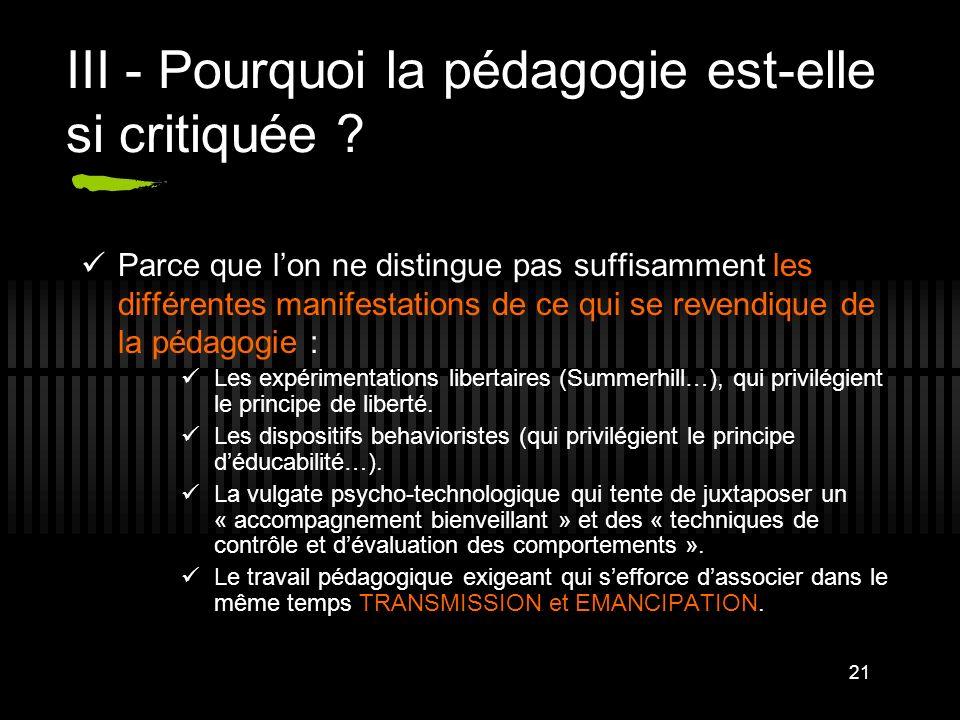 21 III - Pourquoi la pédagogie est-elle si critiquée ? Parce que lon ne distingue pas suffisamment les différentes manifestations de ce qui se revendi