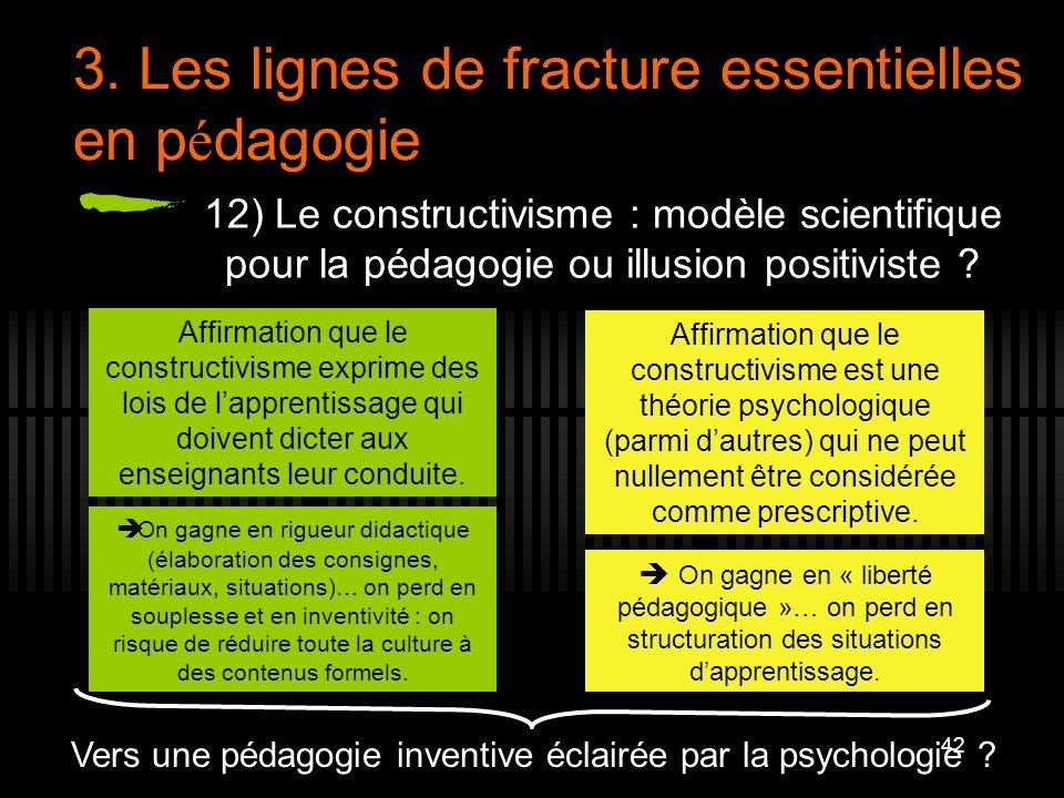 42 3. Les lignes de fracture essentielles en p é dagogie 12) Le constructivisme : modèle scientifique pour la pédagogie ou illusion positiviste ? Affi