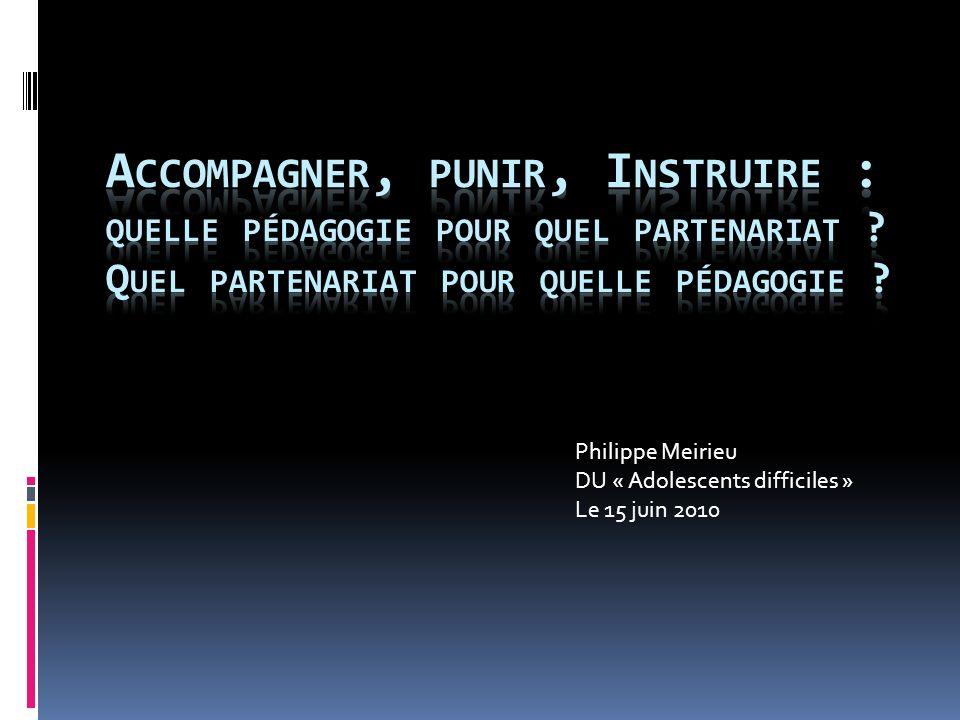 Philippe Meirieu DU « Adolescents difficiles » Le 15 juin 2010