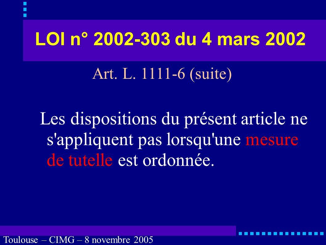 Toulouse – CIMG – 8 novembre 2005 Personne de confiance Contradiction fréquente entre : désignation par écrit et révocation et nécessité d une personne de confiance.