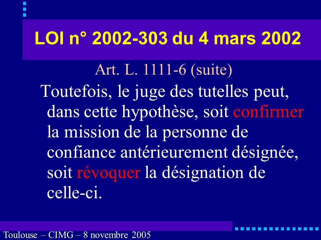 Toulouse – CIMG – 8 novembre 2005 LOI n° 2002-303 du 4 mars 2002 Les dispositions du présent article ne s appliquent pas lorsqu une mesure de tutelle est ordonnée.