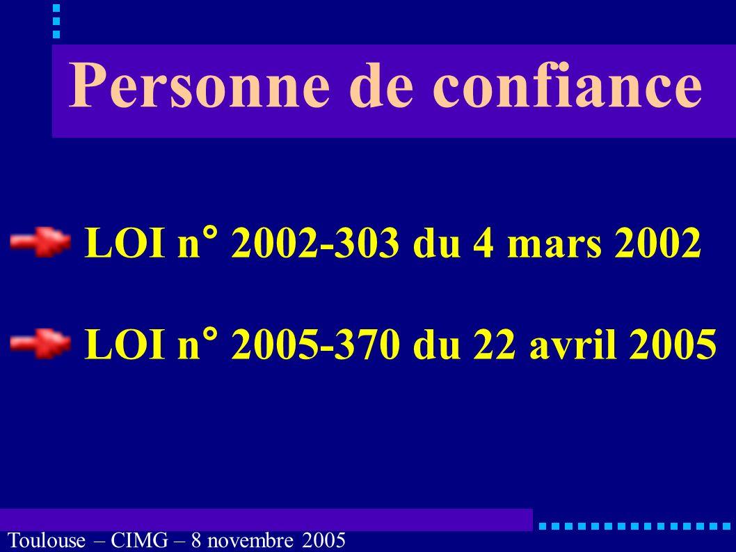 Toulouse – CIMG – 8 novembre 2005 LOI n° 2002-303 du 4 mars 2002 « Lors de toute hospitalisation dans un établissement de santé.