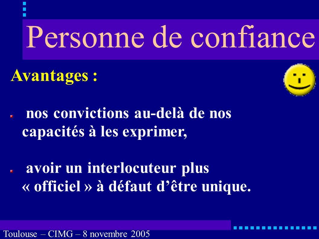 Toulouse – CIMG – 8 novembre 2005 Imprécisions : rôle du juge des tutelles, tutelle et curatelle, le « proche » qui vous veut du bien.