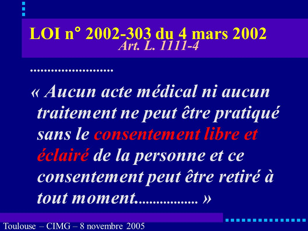 Toulouse – CIMG – 8 novembre 2005 Personne de confiance Que se passe-t-il quand il ny a pas nécessité de recours à une personne de confiance