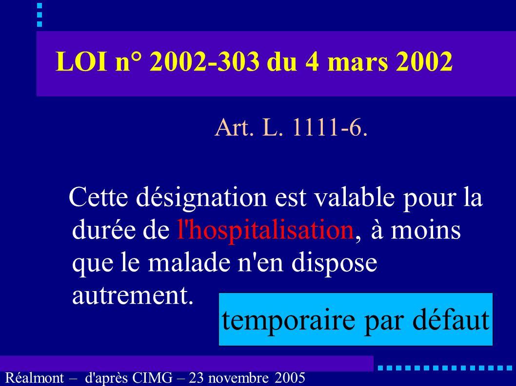 Réalmont – d'après CIMG – 23 novembre 2005 LOI n° 2002-303 du 4 mars 2002 Lors de toute hospitalisation dans un établissement de santé, il est proposé