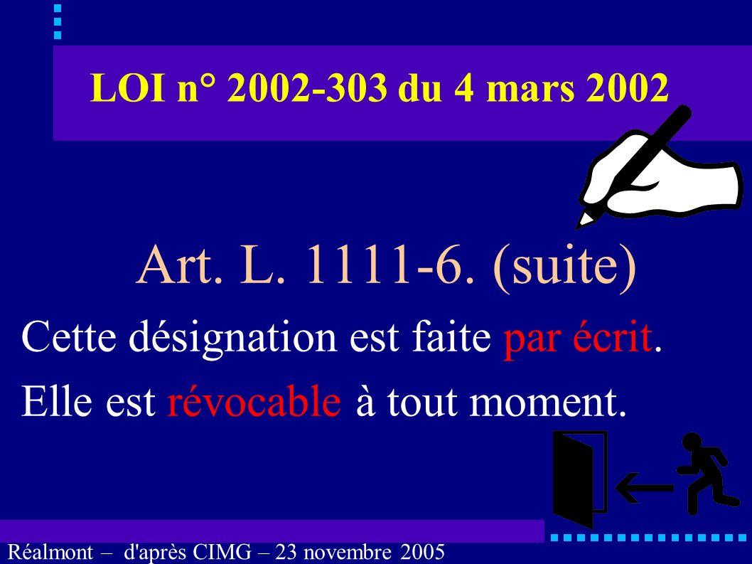 Réalmont – d'après CIMG – 23 novembre 2005 LOI n° 2002-303 du 4 mars 2002 Cette désignation est valable pour la durée de l'hospitalisation, à moins qu