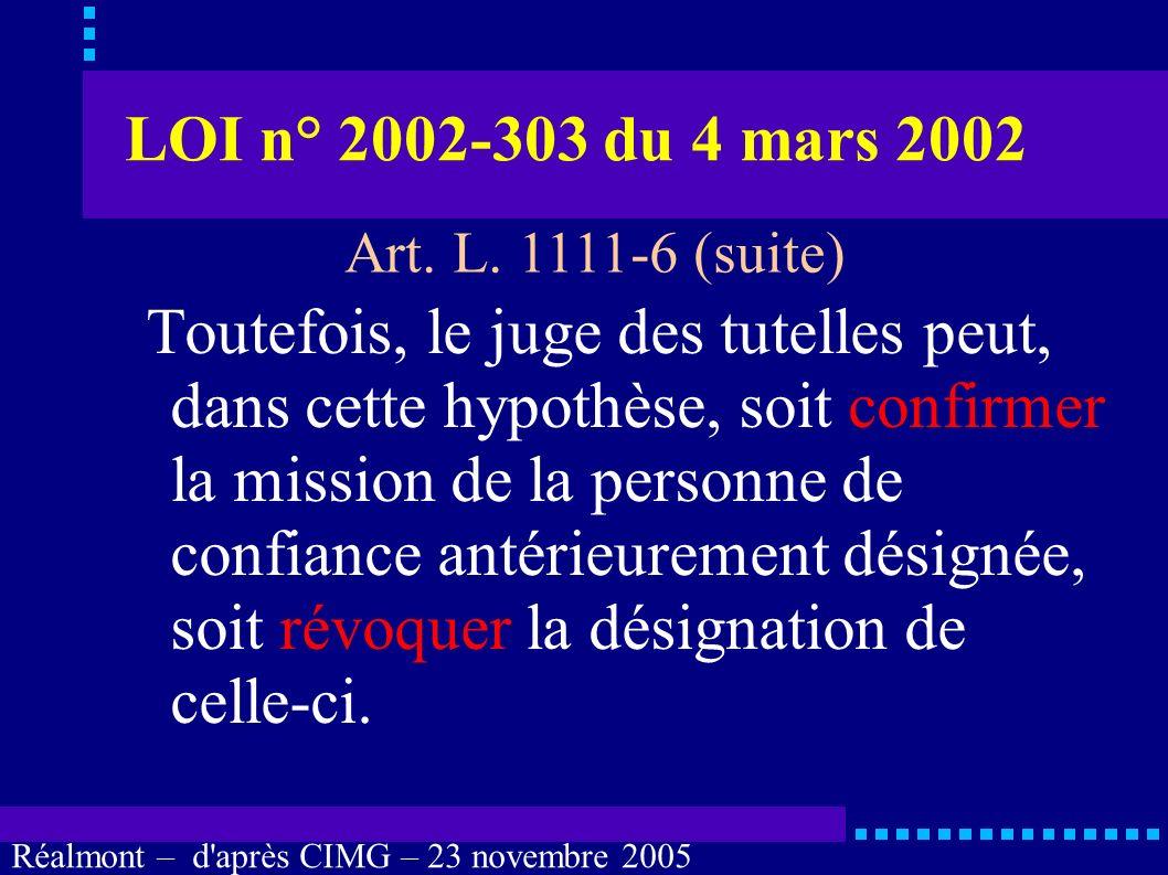 Réalmont – d'après CIMG – 23 novembre 2005 LOI n° 2002-303 du 4 mars 2002 Les dispositions du présent article ne s'appliquent pas lorsqu'une mesure de
