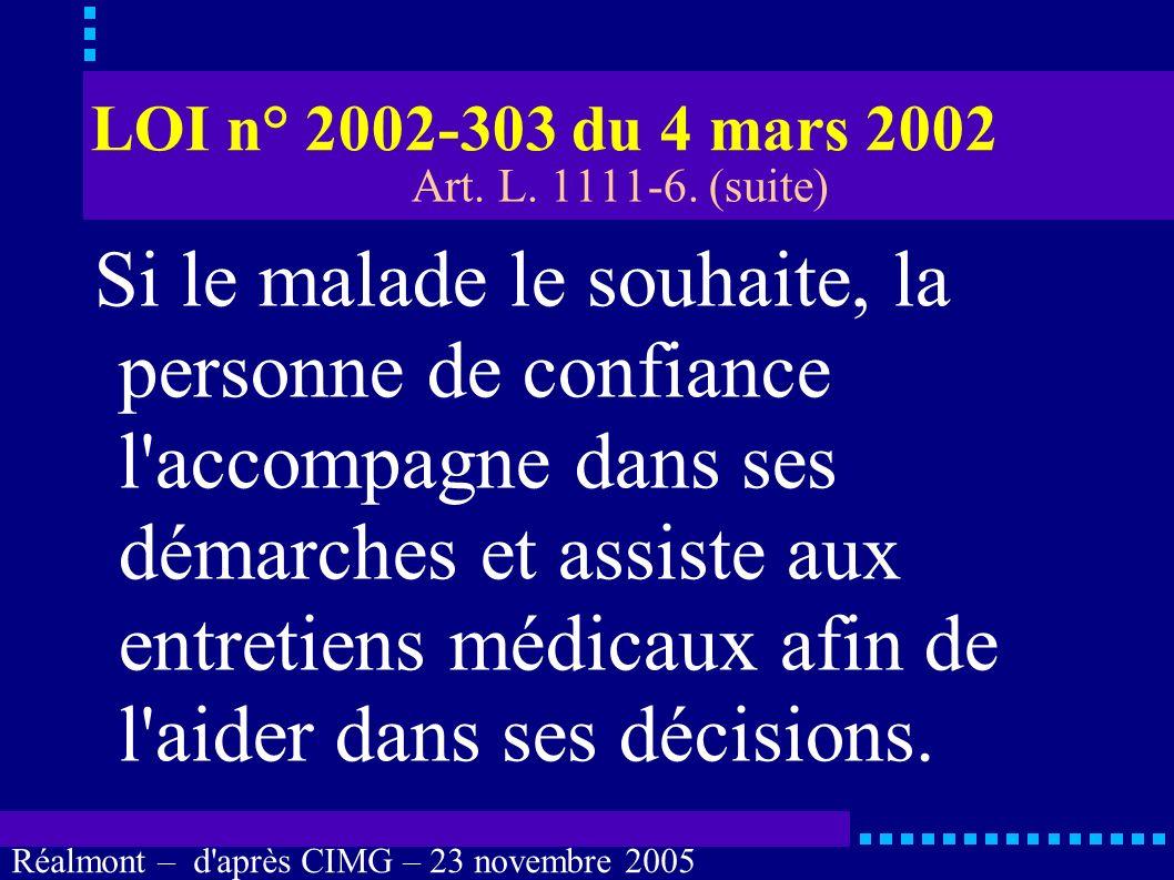Réalmont – d'après CIMG – 23 novembre 2005 LOI n° 2002-303 du 4 mars 2002 « Lorsque la personne est hors d'état d'exprimer sa volonté, aucune interven