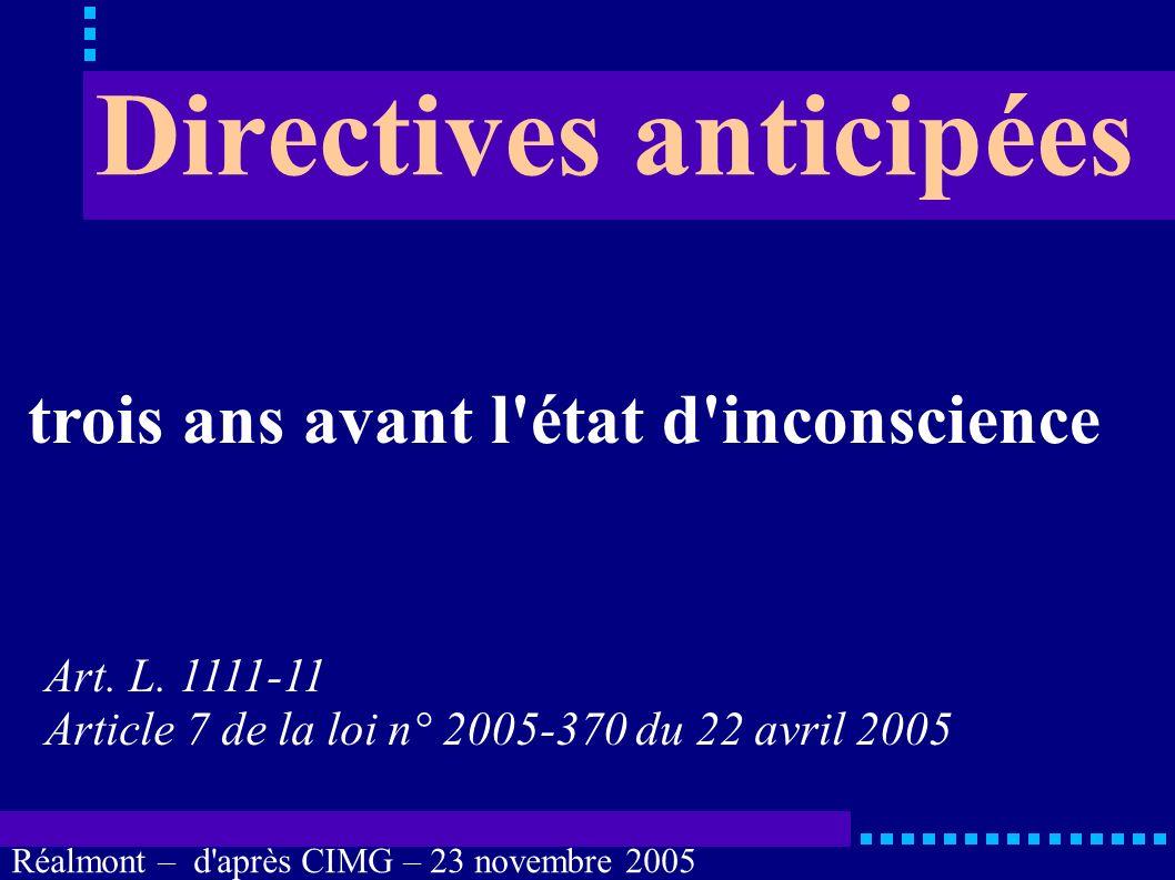 Réalmont – d'après CIMG – 23 novembre 2005 Avis du patient lui-même directives anticipées personne de confiance famille, proches décisif Avis consulta