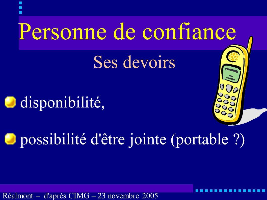 Réalmont – d'après CIMG – 23 novembre 2005 Personne de confiance Quels sont les devoirs de la personne de confiance ?