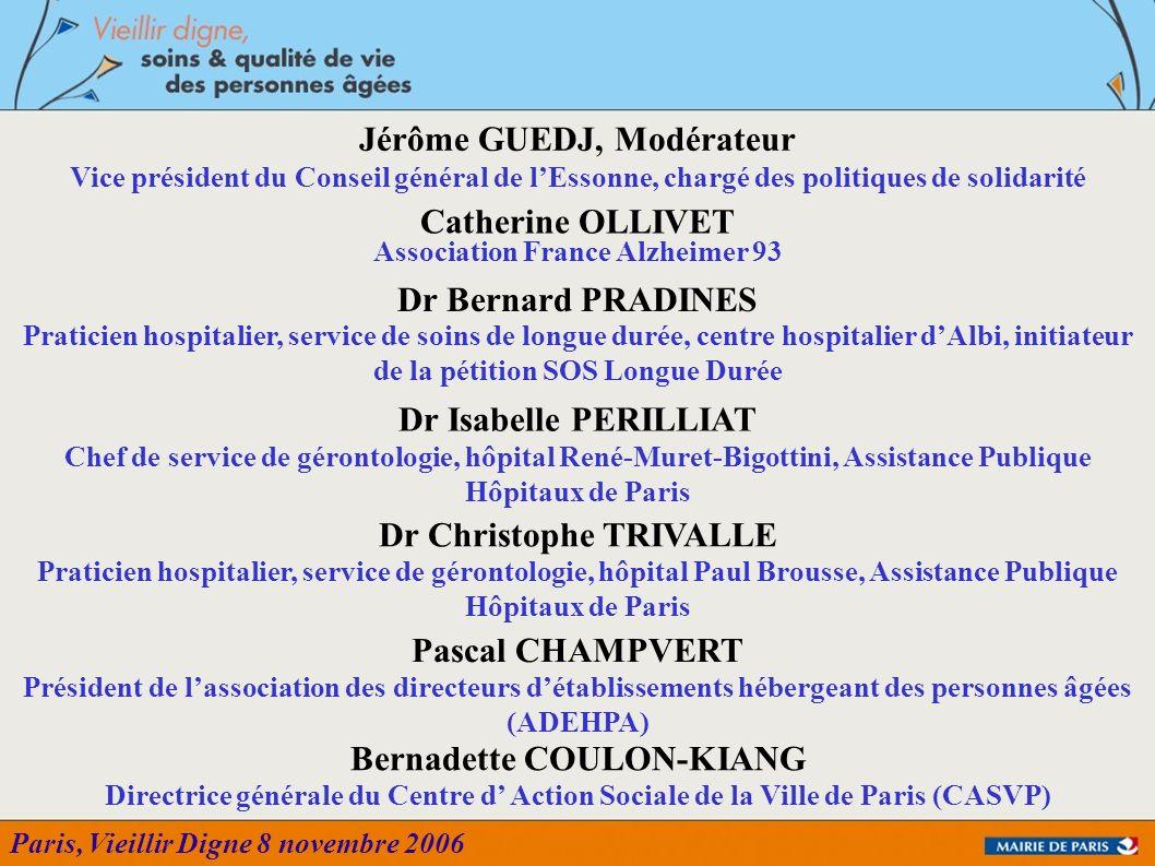 Paris, Vieillir Digne 8 novembre 2006 Jérôme GUEDJ, Modérateur Vice président du Conseil général de lEssonne, chargé des politiques de solidarité Cath