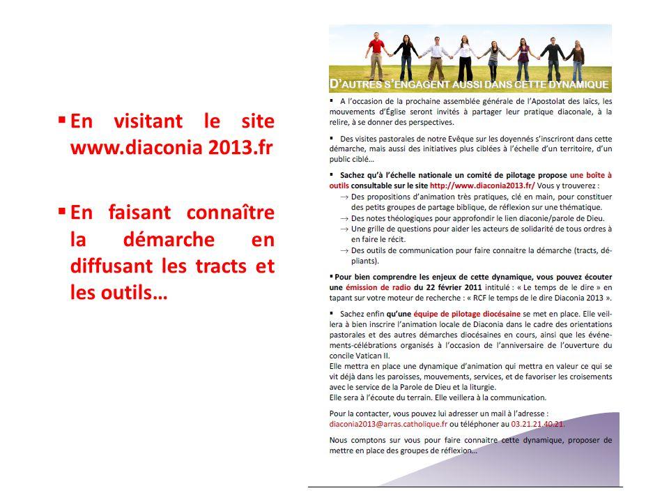 En visitant le site www.diaconia 2013.fr En faisant connaître la démarche en diffusant les tracts et les outils…
