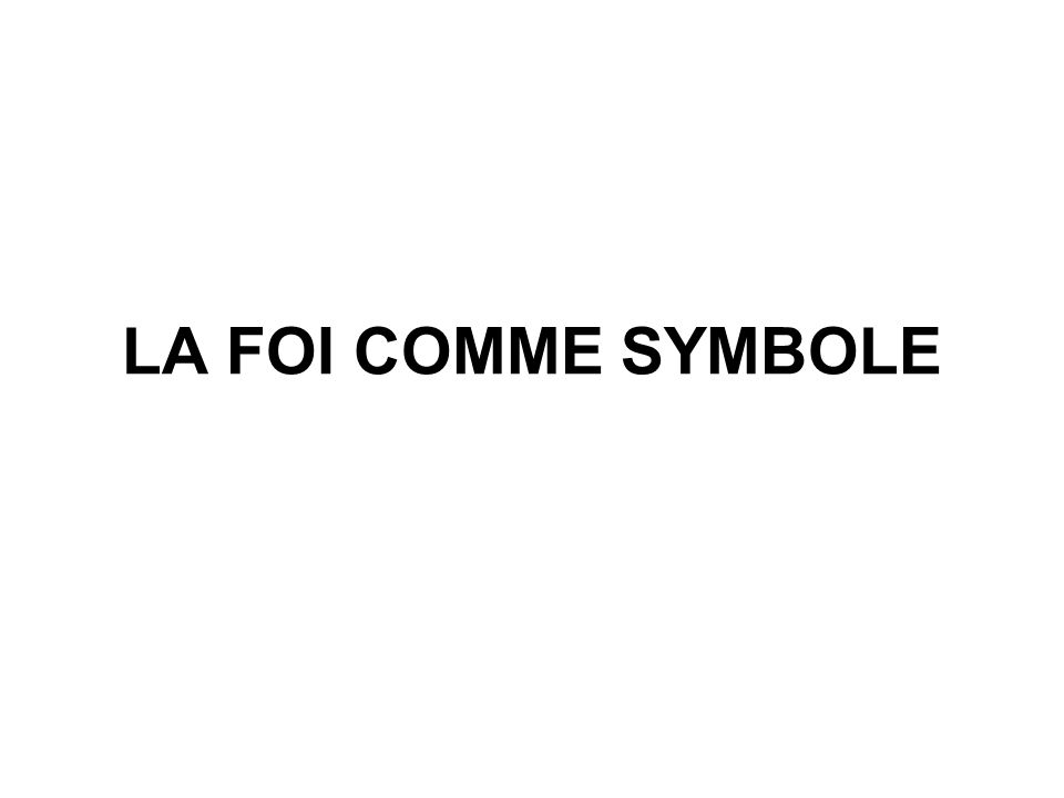 LA FOI COMME SYMBOLE