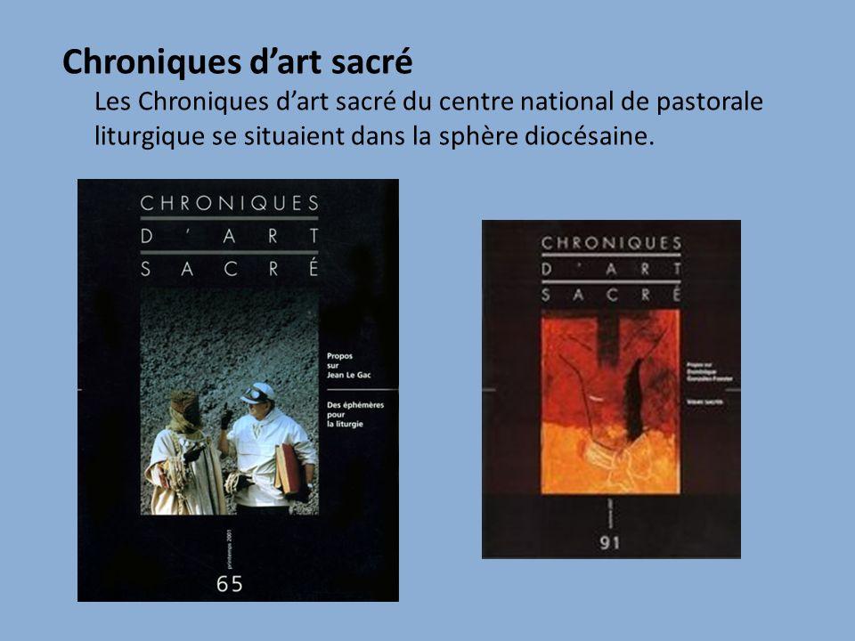 Chroniques dart sacré Les Chroniques dart sacré du centre national de pastorale liturgique se situaient dans la sphère diocésaine.