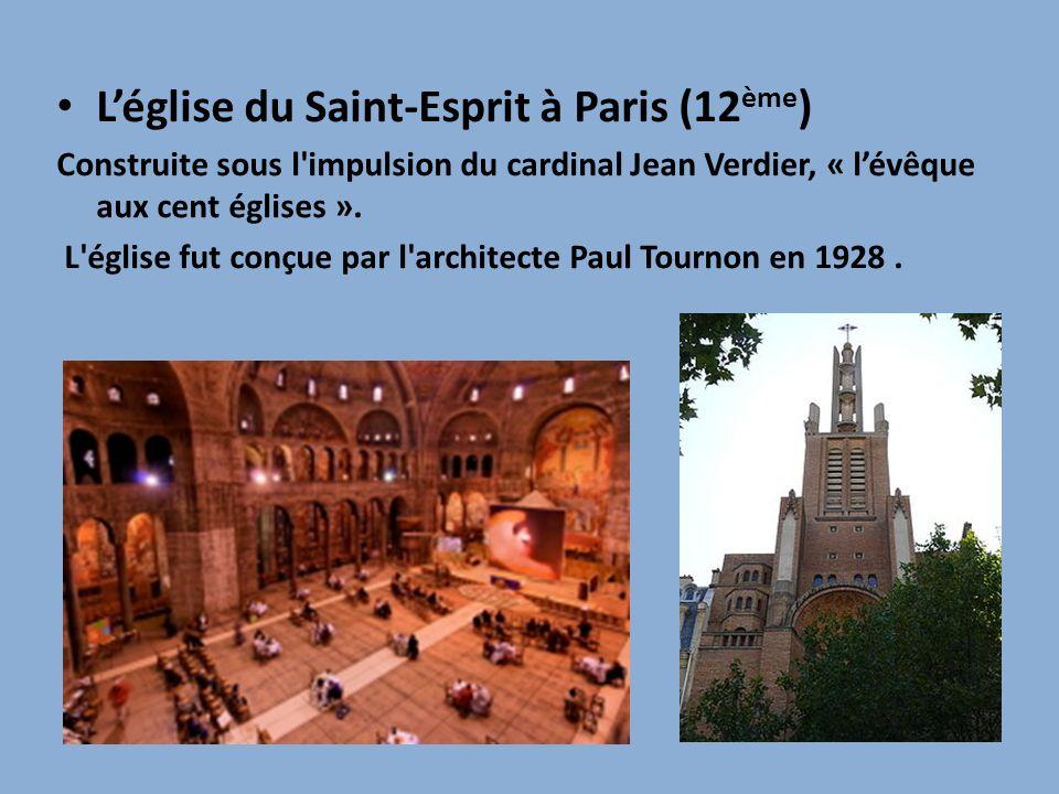 Léglise du Saint-Esprit à Paris (12 ème ) Construite sous l'impulsion du cardinal Jean Verdier, « lévêque aux cent églises ». L'église fut conçue par