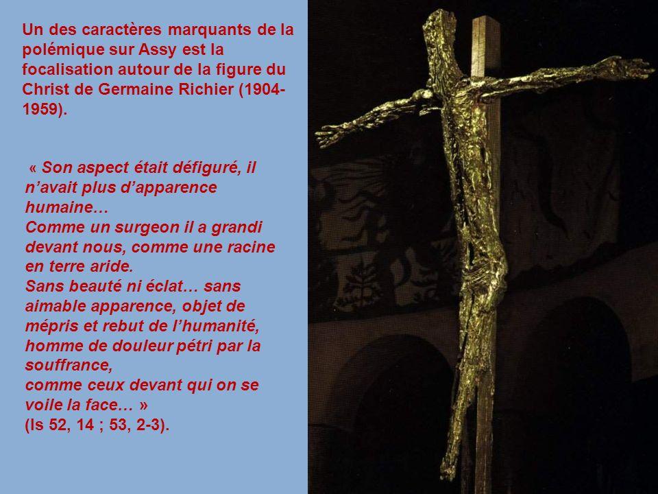 Un des caractères marquants de la polémique sur Assy est la focalisation autour de la figure du Christ de Germaine Richier (1904- 1959). « Son aspect